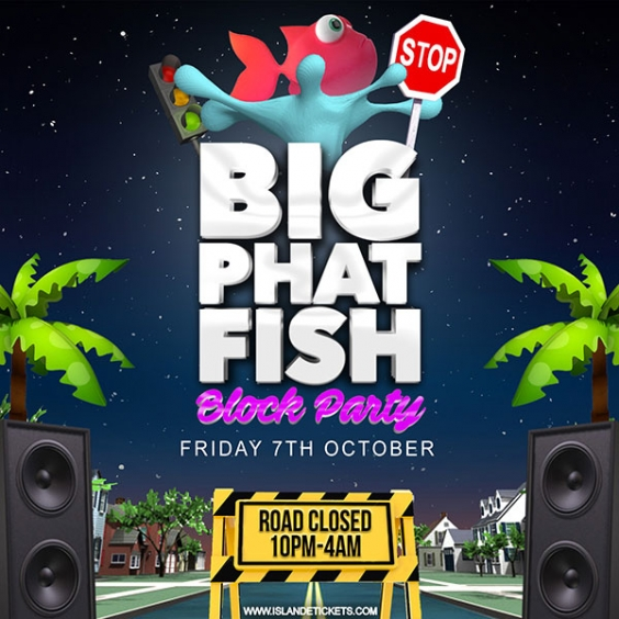 Big Phat Fish - Drink Inclusive Block Party