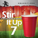STIR IT UP VOL 7 - 2013 reggae podcast mixtape
