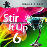 STIR IT UP VOLUME 6 - reggae podcast, mixtape